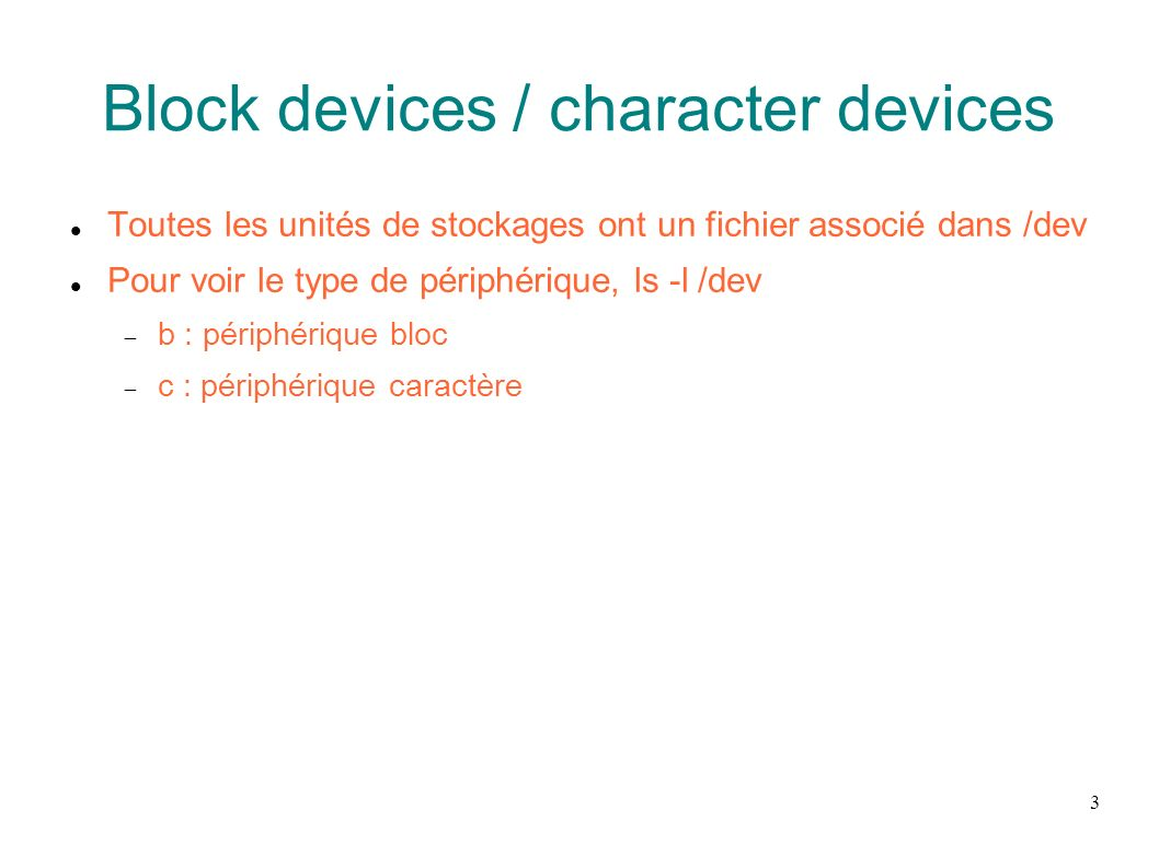 Block devices / character devices