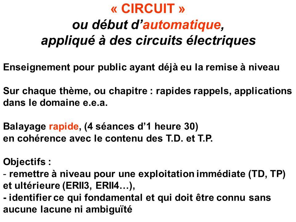 « CIRCUIT » ou début d'automatique, appliqué à des circuits électriques