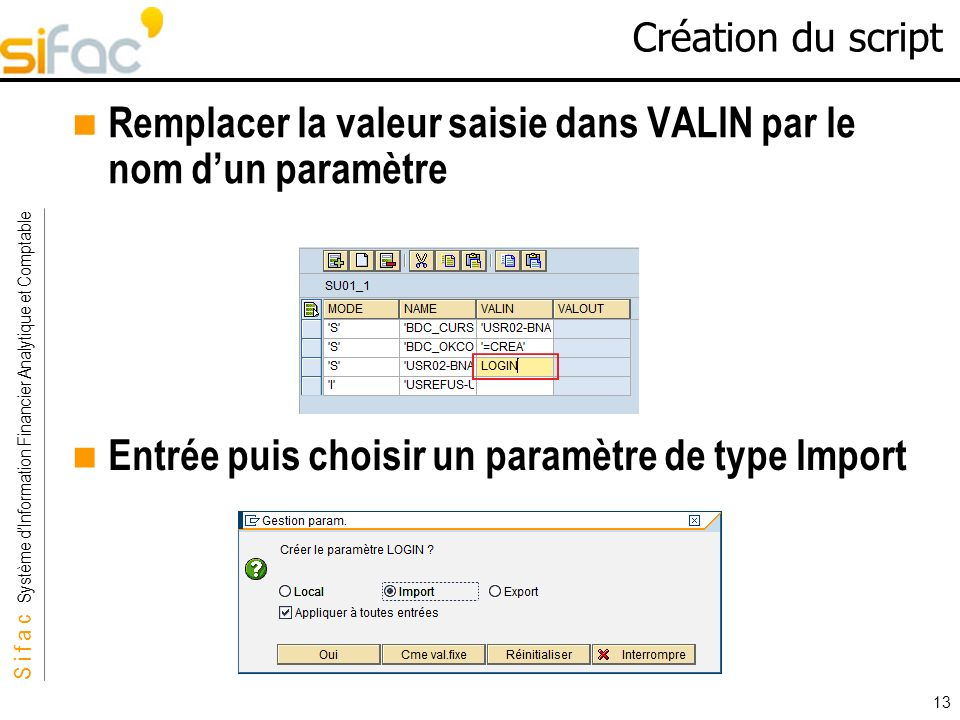 Remplacer la valeur saisie dans VALIN par le nom d'un paramètre