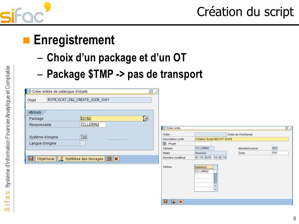 Enregistrement Création du script Choix d'un package et d'un OT