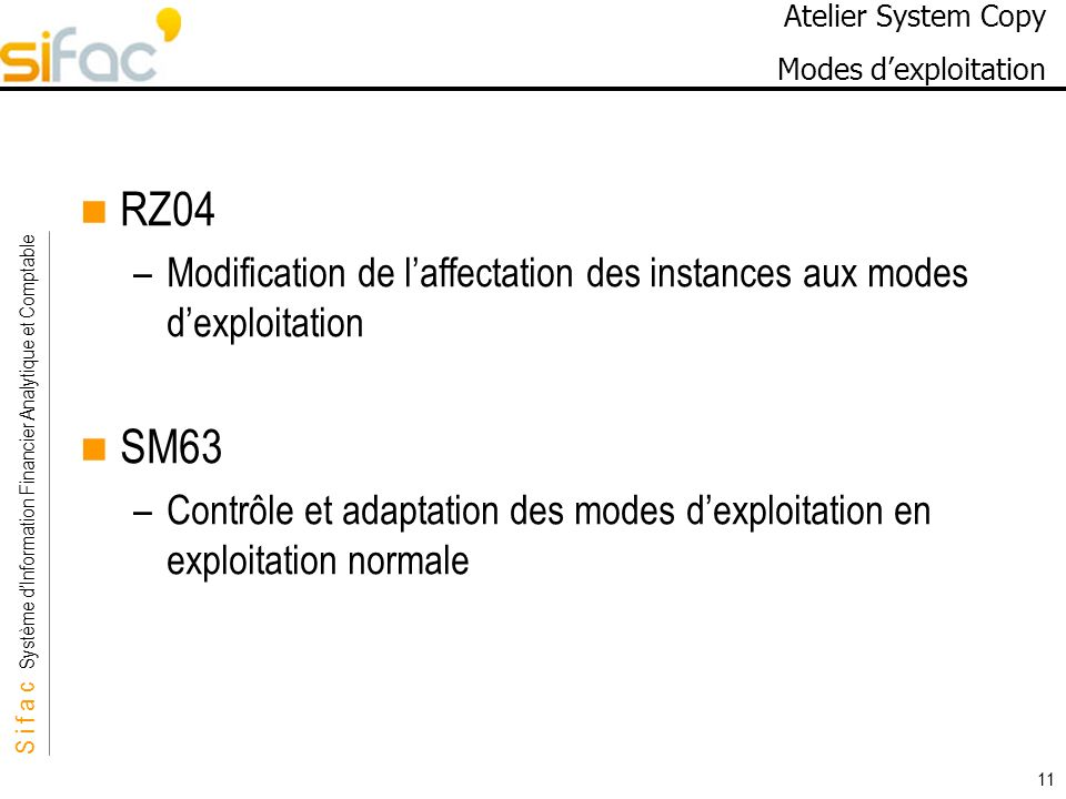 Atelier System Copy Modes d'exploitation