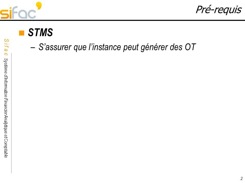 Pré-requis STMS S'assurer que l'instance peut générer des OT 2 2