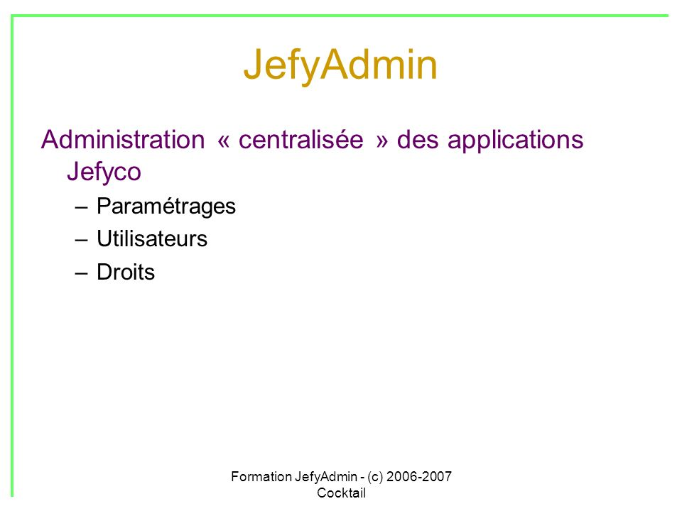 Formation JefyAdmin - (c) 2006-2007 Cocktail
