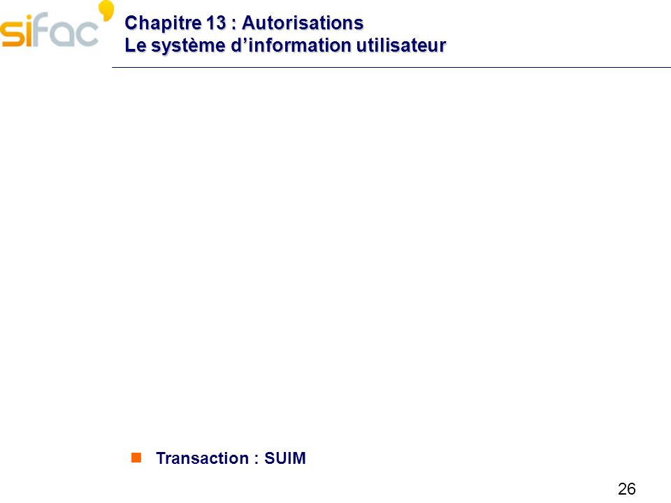 Chapitre 13 : Autorisations Le système d'information utilisateur