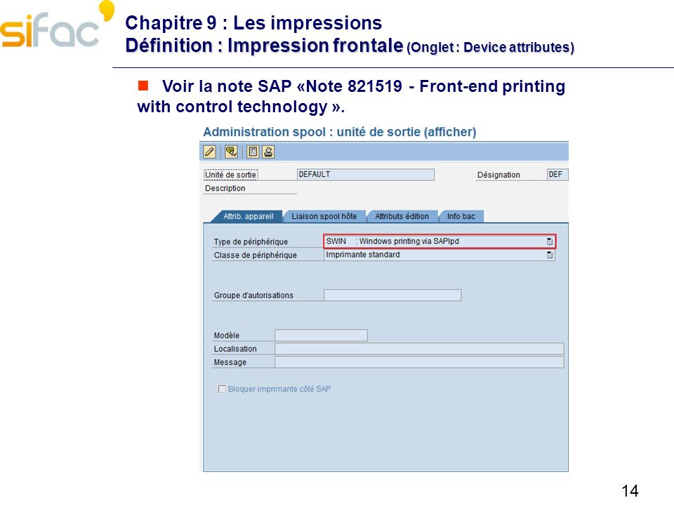 Chapitre 9 : Les impressions Définition : Impression frontale (Onglet : Device attributes)