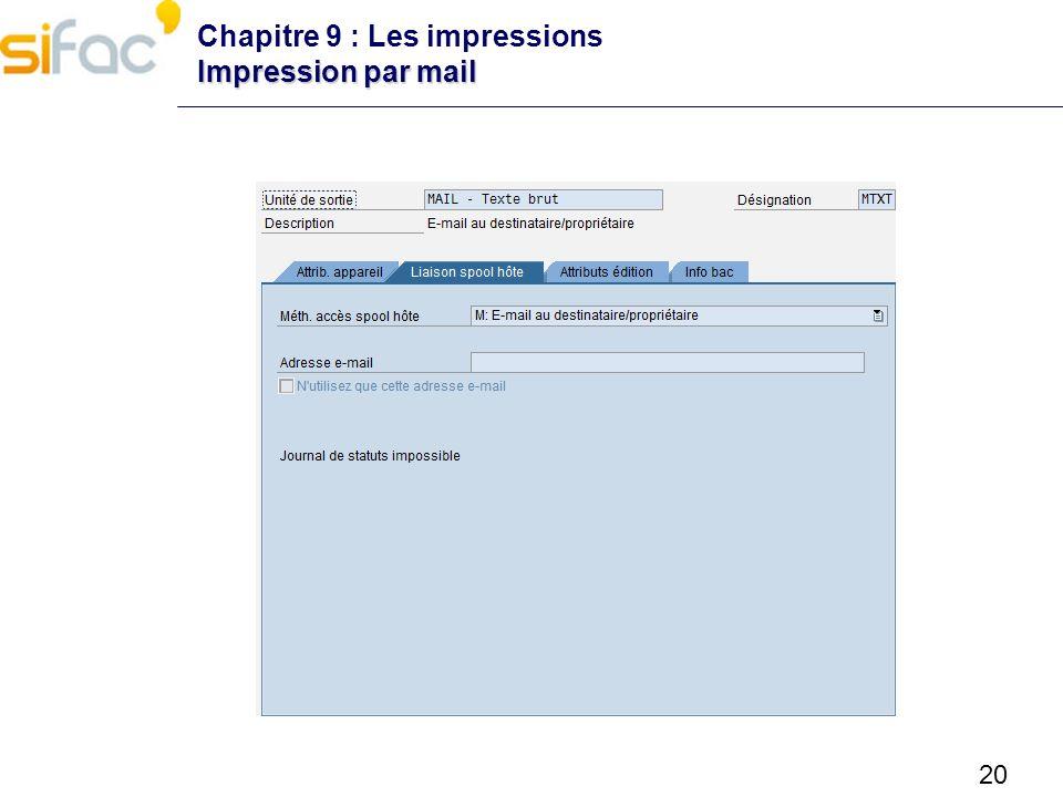 Chapitre 9 : Les impressions Impression par mail