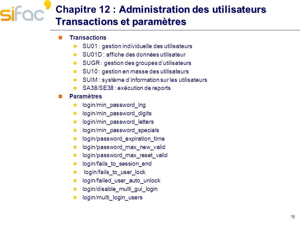 Chapitre 12 : Administration des utilisateurs Transactions et paramètres