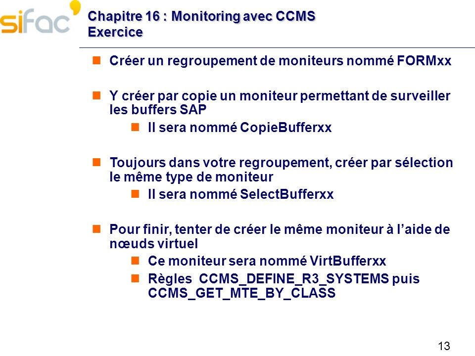 Chapitre 16 : Monitoring avec CCMS Exercice
