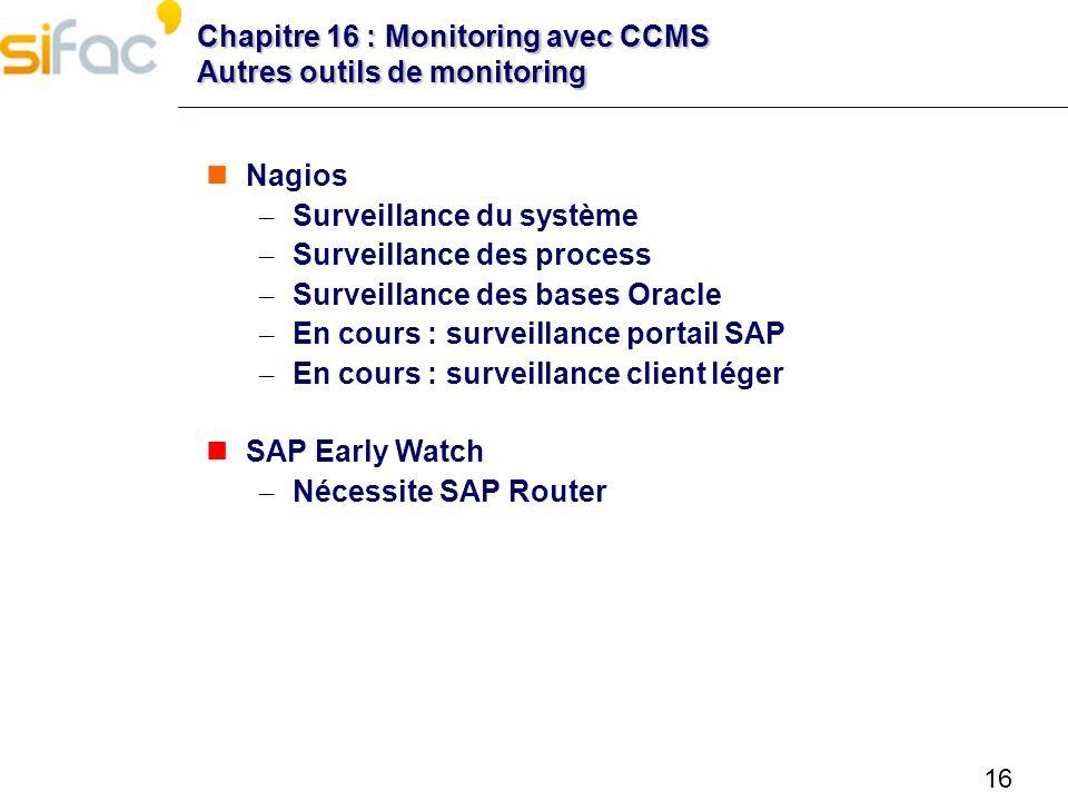 Chapitre 16 : Monitoring avec CCMS Autres outils de monitoring