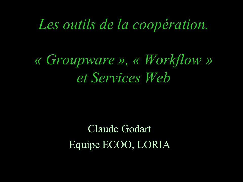 Claude Godart Equipe ECOO, LORIA