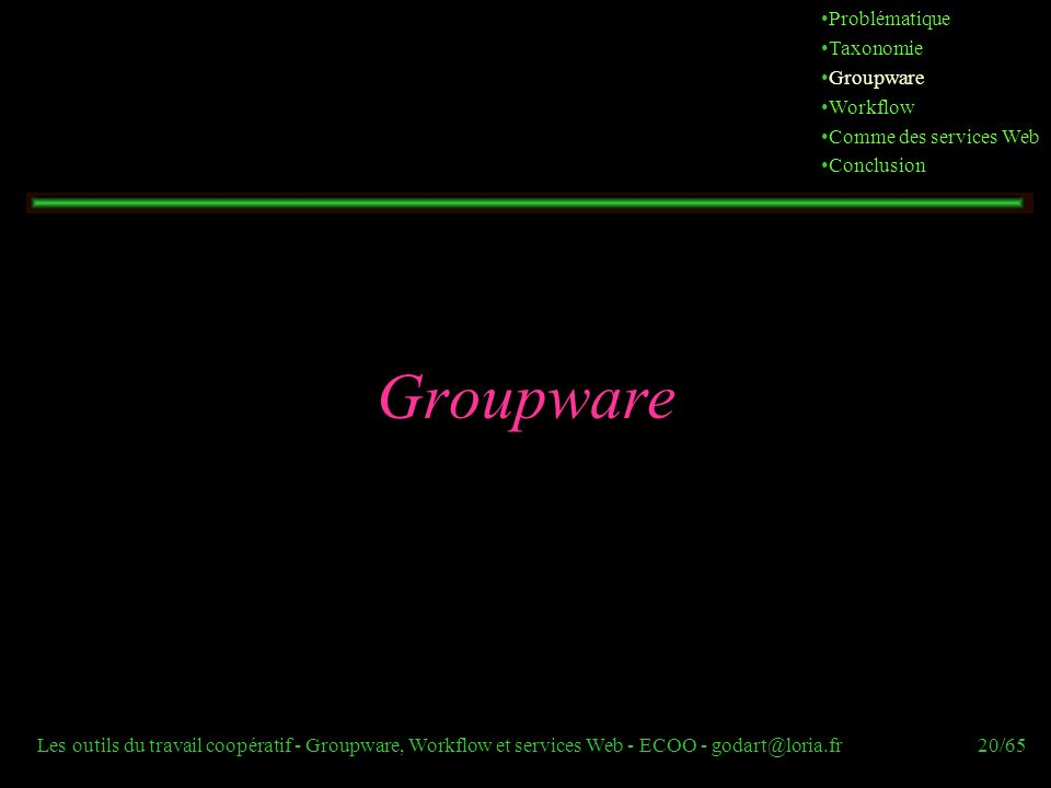 Groupware Problématique Taxonomie Groupware Workflow