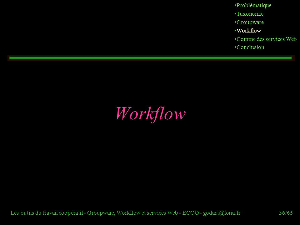 Workflow Problématique Taxonomie Groupware Workflow