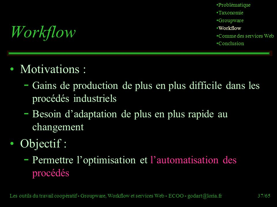Workflow Motivations : Objectif :