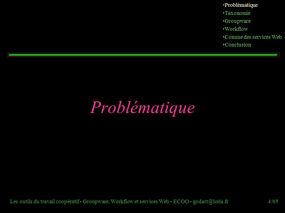 Problématique Problématique Taxonomie Groupware Workflow