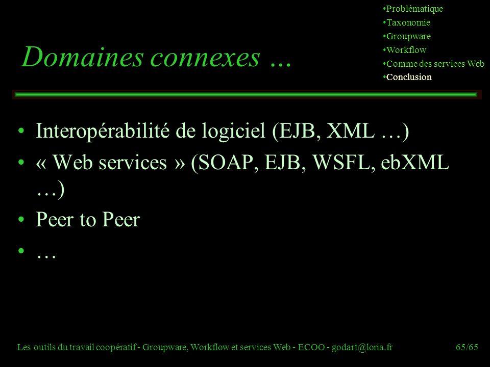 Domaines connexes … Interopérabilité de logiciel (EJB, XML …)
