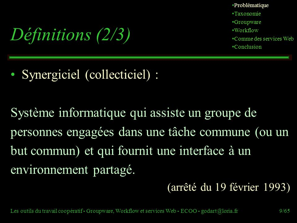 Définitions (2/3) Synergiciel (collecticiel) :