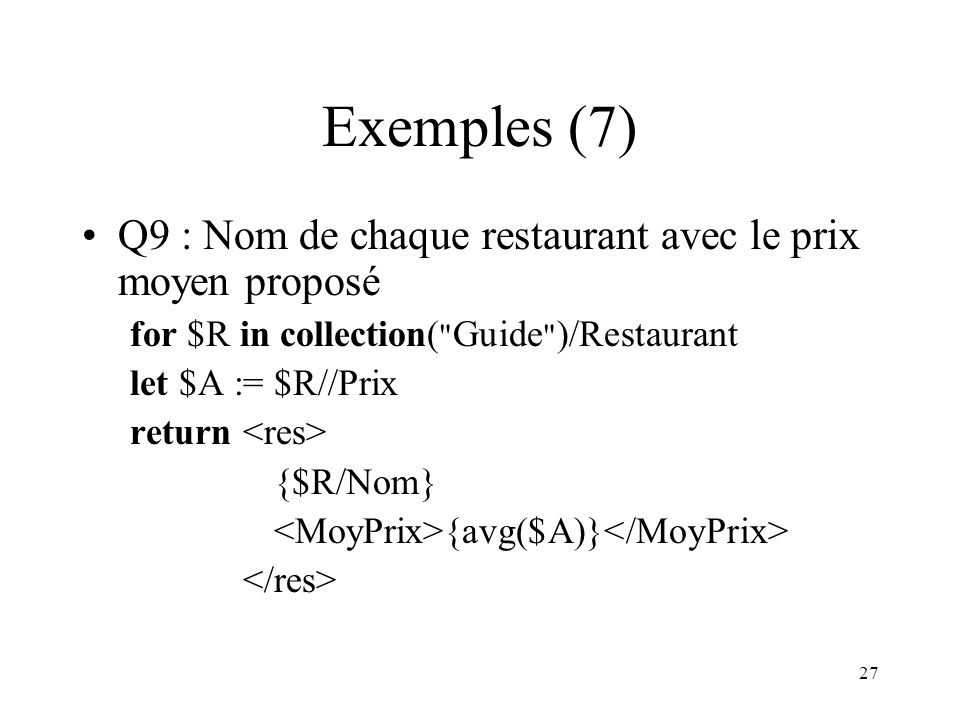 Exemples (7) Q9 : Nom de chaque restaurant avec le prix moyen proposé