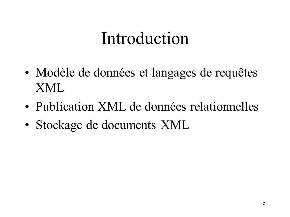Introduction Modèle de données et langages de requêtes XML