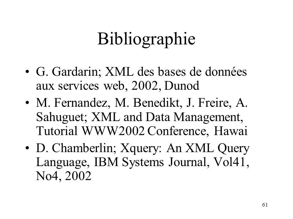 Bibliographie G. Gardarin; XML des bases de données aux services web, 2002, Dunod.