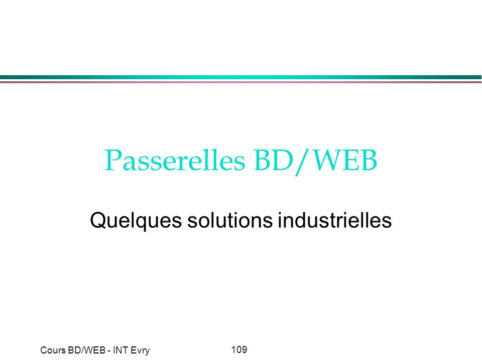 Quelques solutions industrielles