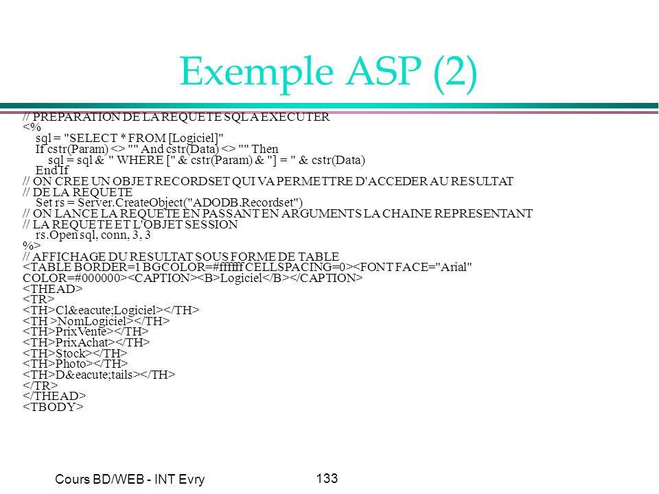 Exemple ASP (2) // PREPARATION DE LA REQUETE SQL A EXECUTER <%