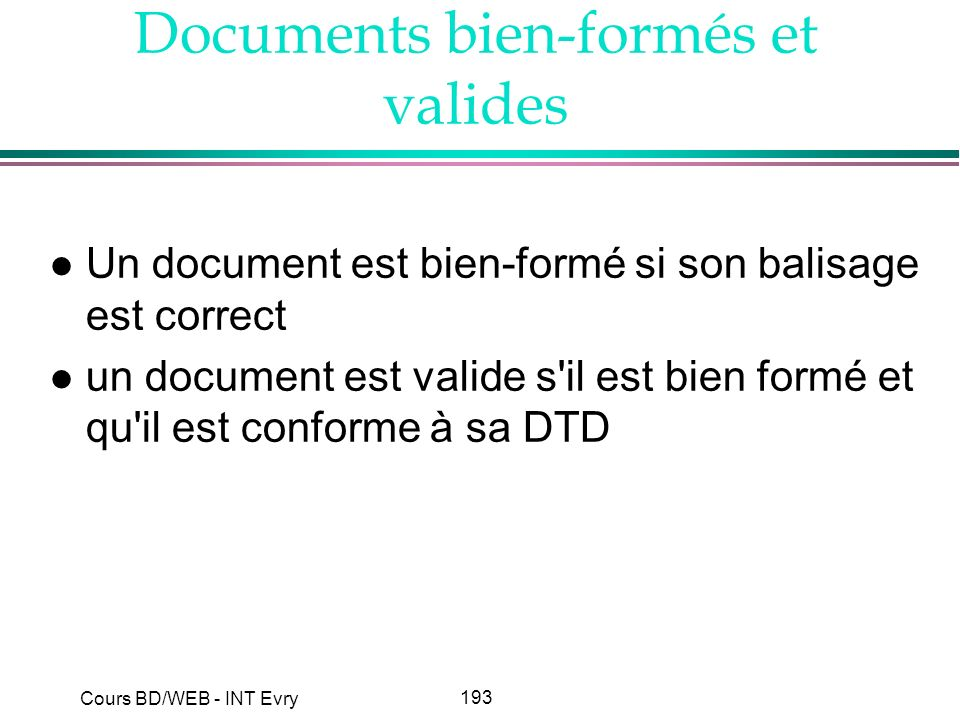 Documents bien-formés et valides