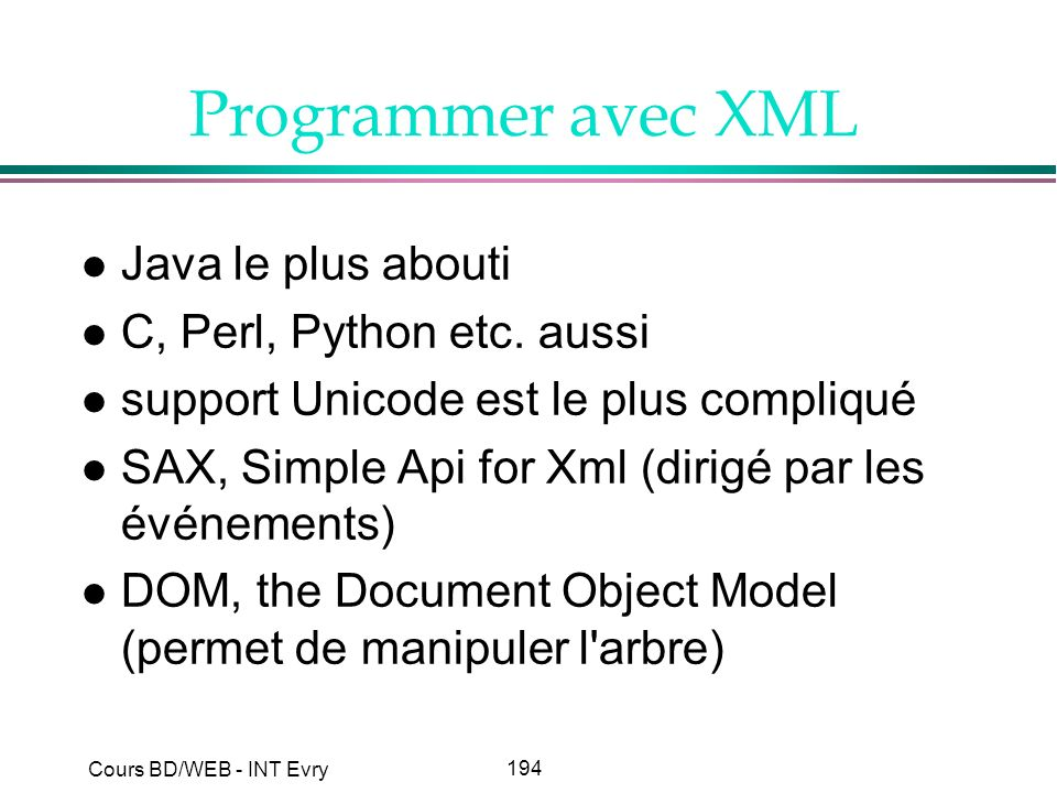 Programmer avec XML Java le plus abouti C, Perl, Python etc. aussi