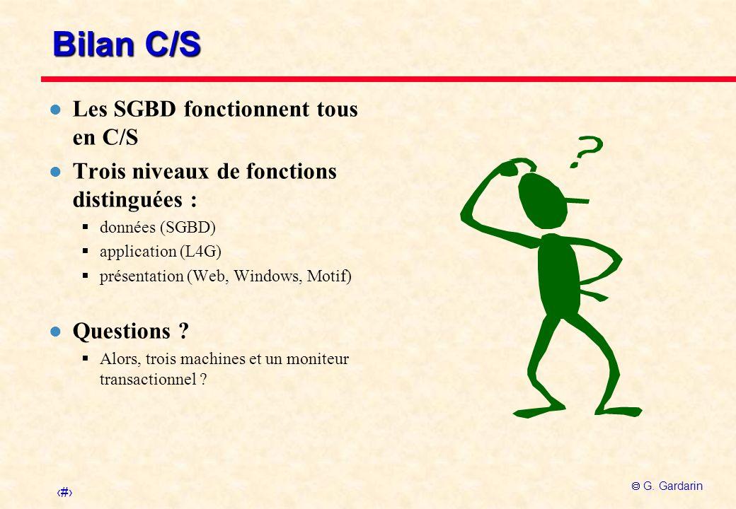 Bilan C/S Les SGBD fonctionnent tous en C/S