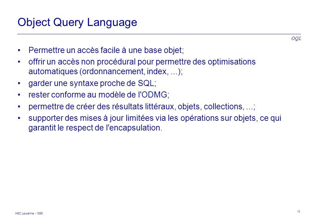 Object Query Language Permettre un accès facile à une base objet;