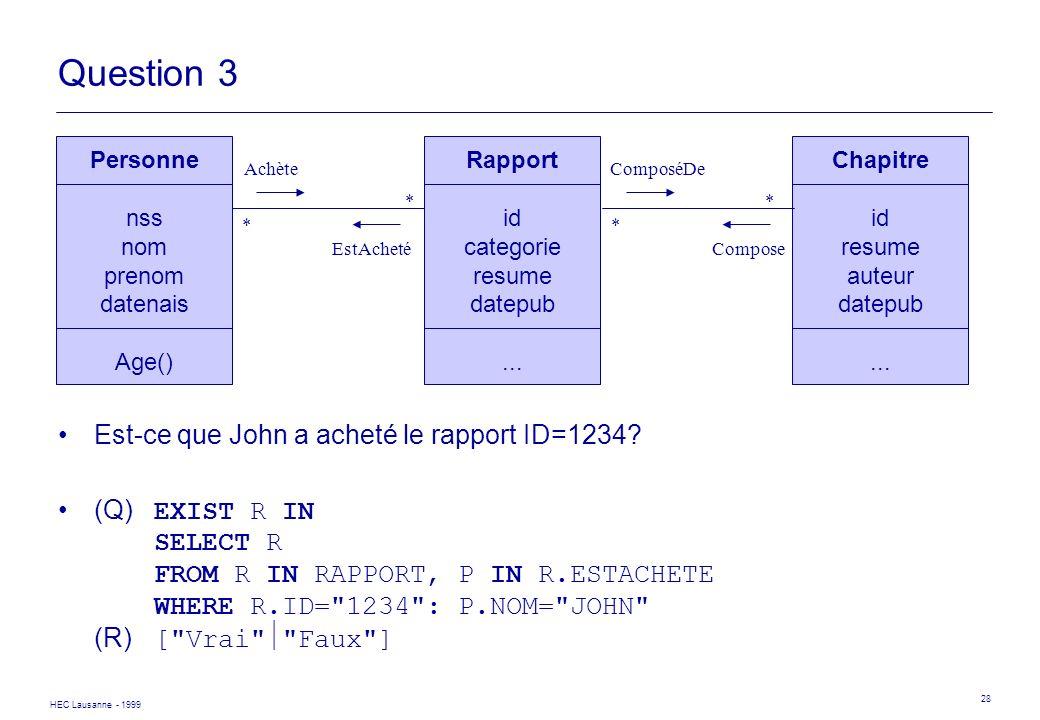 Question 3 Est-ce que John a acheté le rapport ID=1234