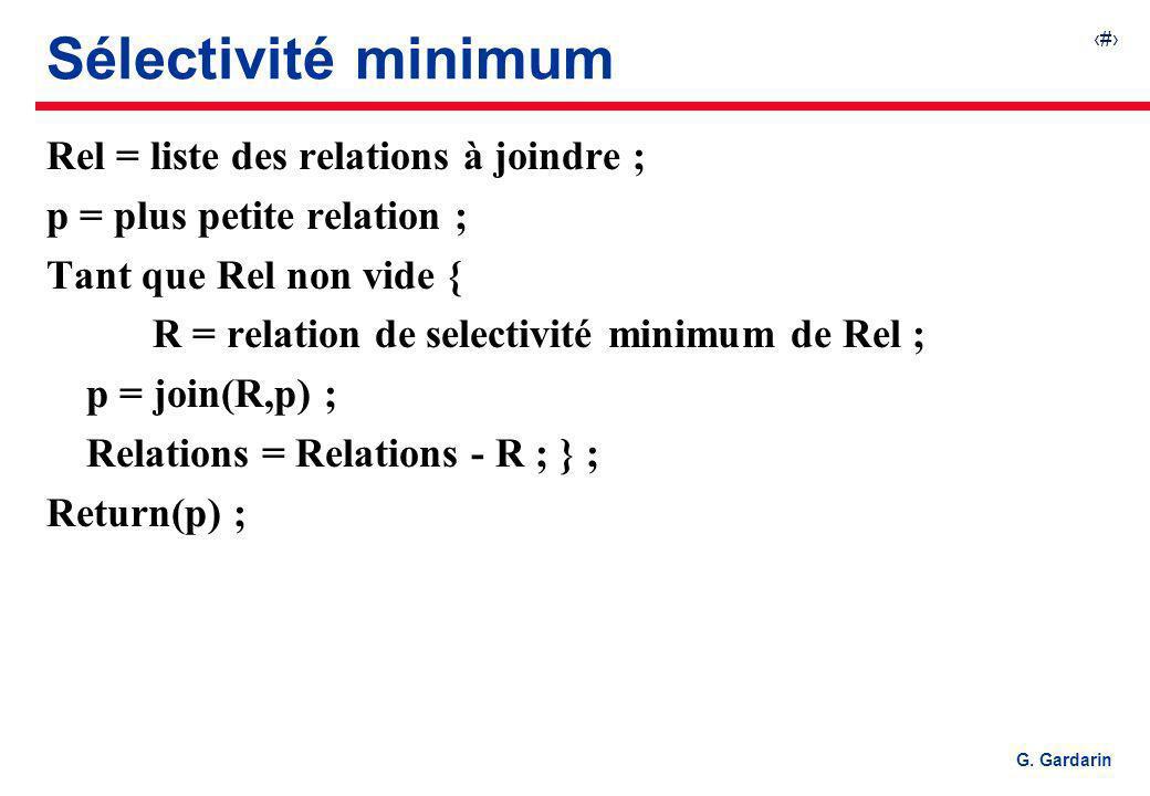 Sélectivité minimum Rel = liste des relations à joindre ;