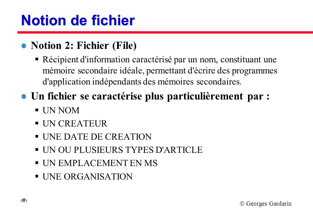 Notion de fichier Notion 2: Fichier (File)