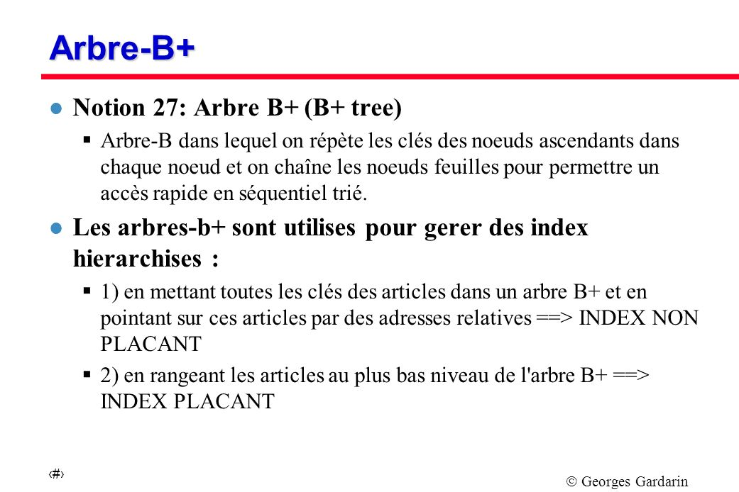 Arbre-B+ Notion 27: Arbre B+ (B+ tree)
