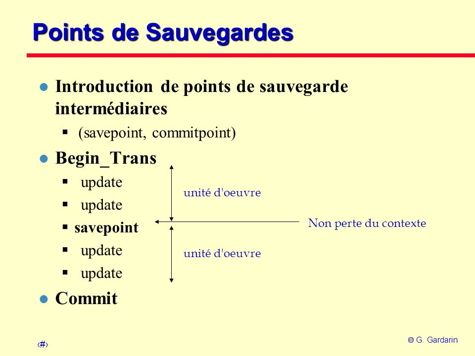 Points de Sauvegardes Introduction de points de sauvegarde intermédiaires. (savepoint, commitpoint)