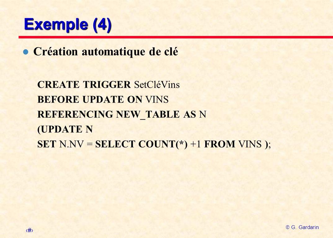 Exemple (4) Création automatique de clé CREATE TRIGGER SetCléVins