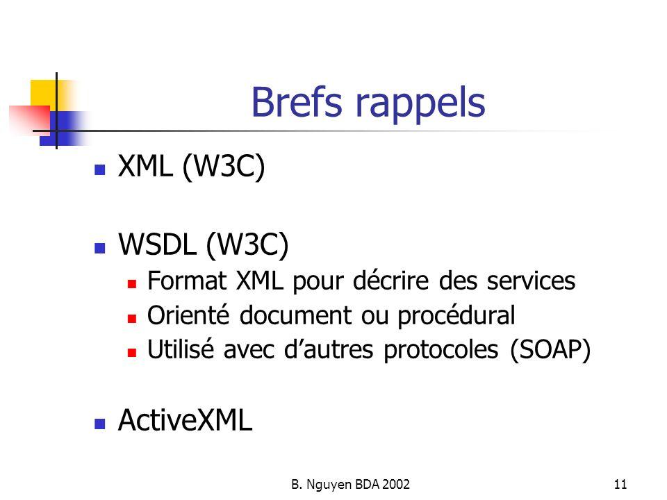 Brefs rappels XML (W3C) WSDL (W3C) ActiveXML
