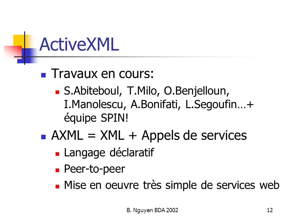 ActiveXML Travaux en cours: AXML = XML + Appels de services