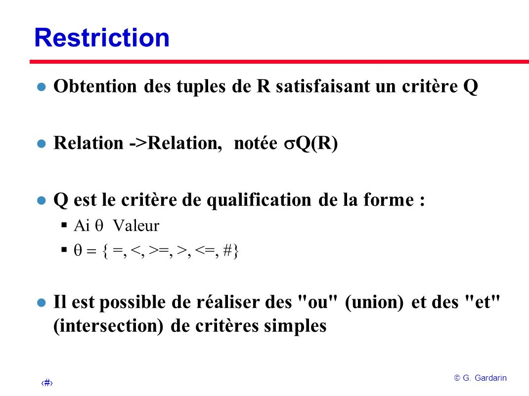 Restriction Obtention des tuples de R satisfaisant un critère Q
