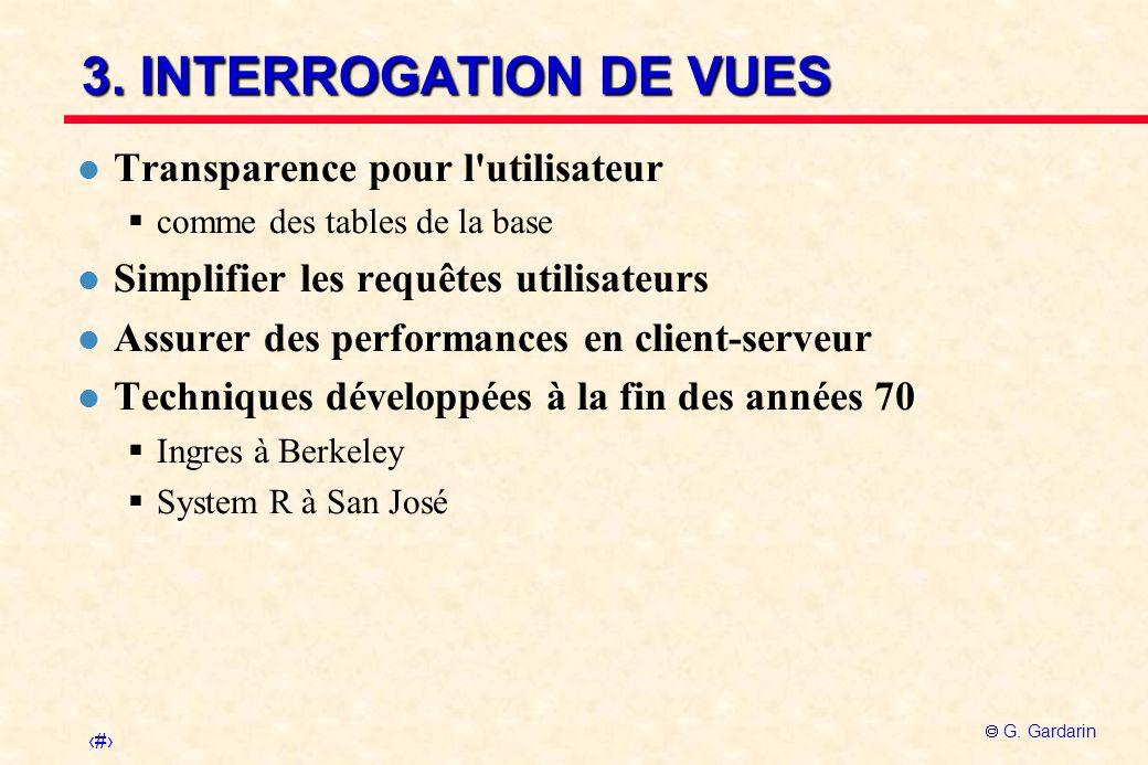 3. INTERROGATION DE VUES Transparence pour l utilisateur