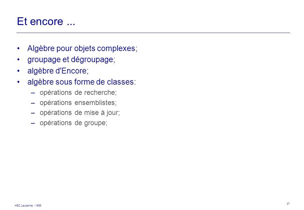 Et encore ... Algèbre pour objets complexes; groupage et dégroupage;
