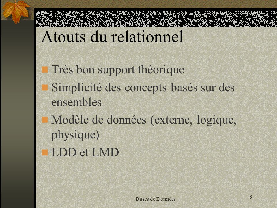 Atouts du relationnel Très bon support théorique