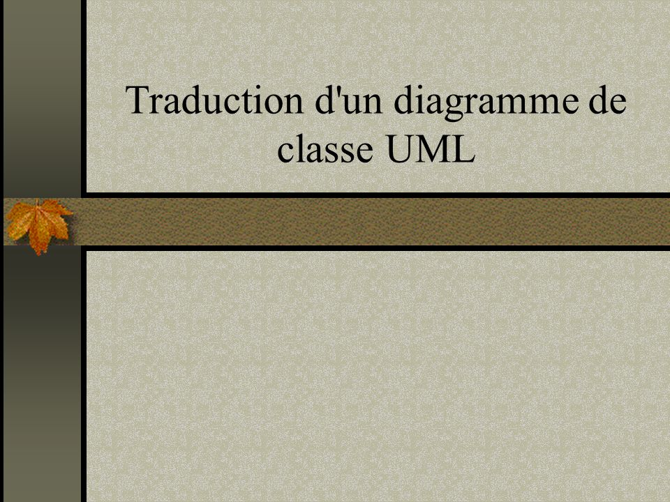 Traduction d un diagramme de classe UML