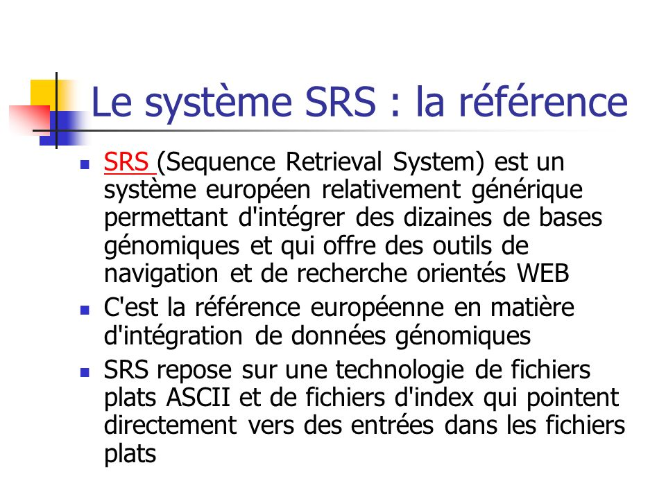 Le système SRS : la référence