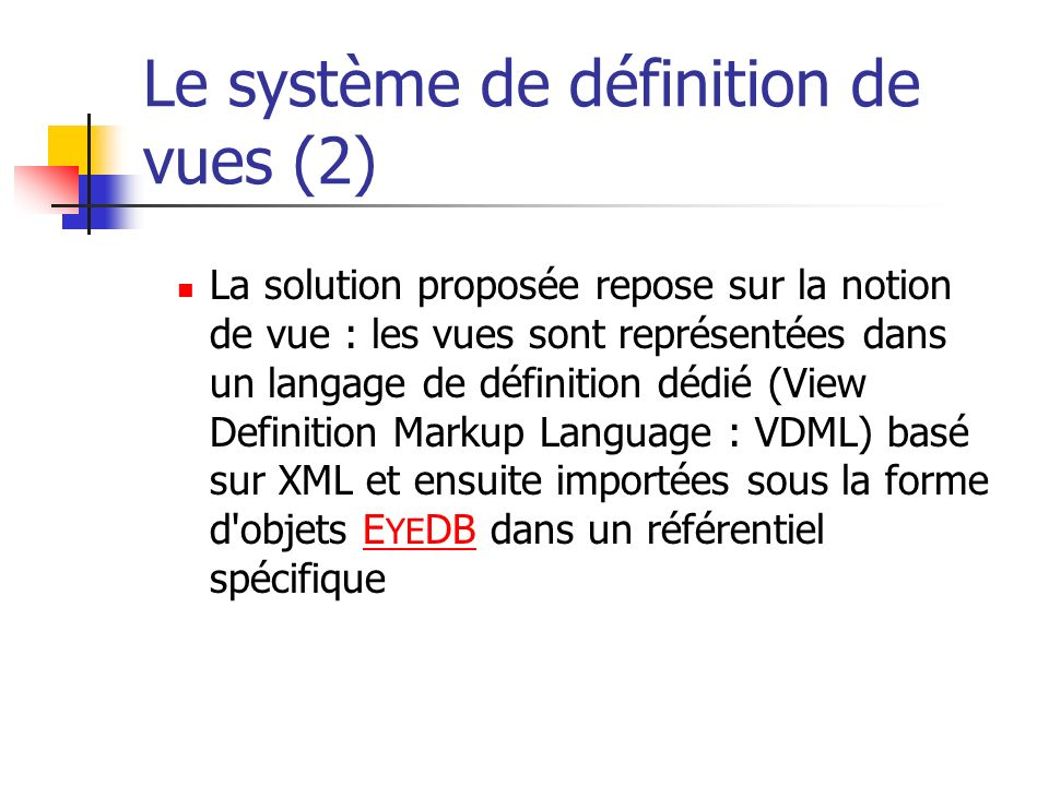 Le système de définition de vues (2)