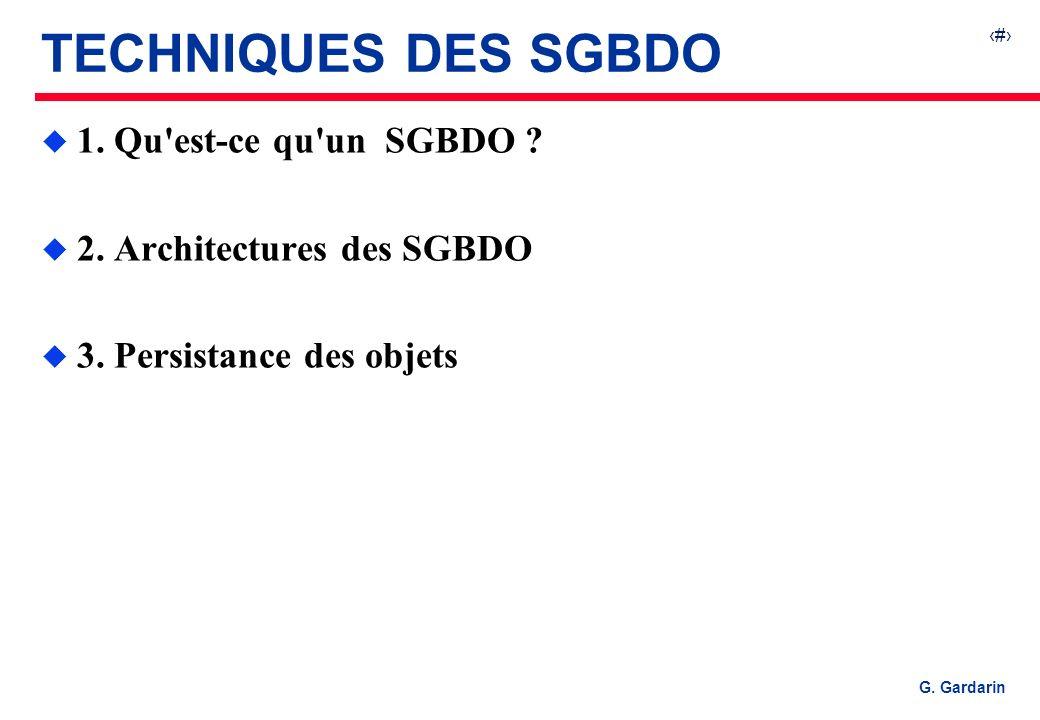 TECHNIQUES DES SGBDO 1. Qu est-ce qu un SGBDO