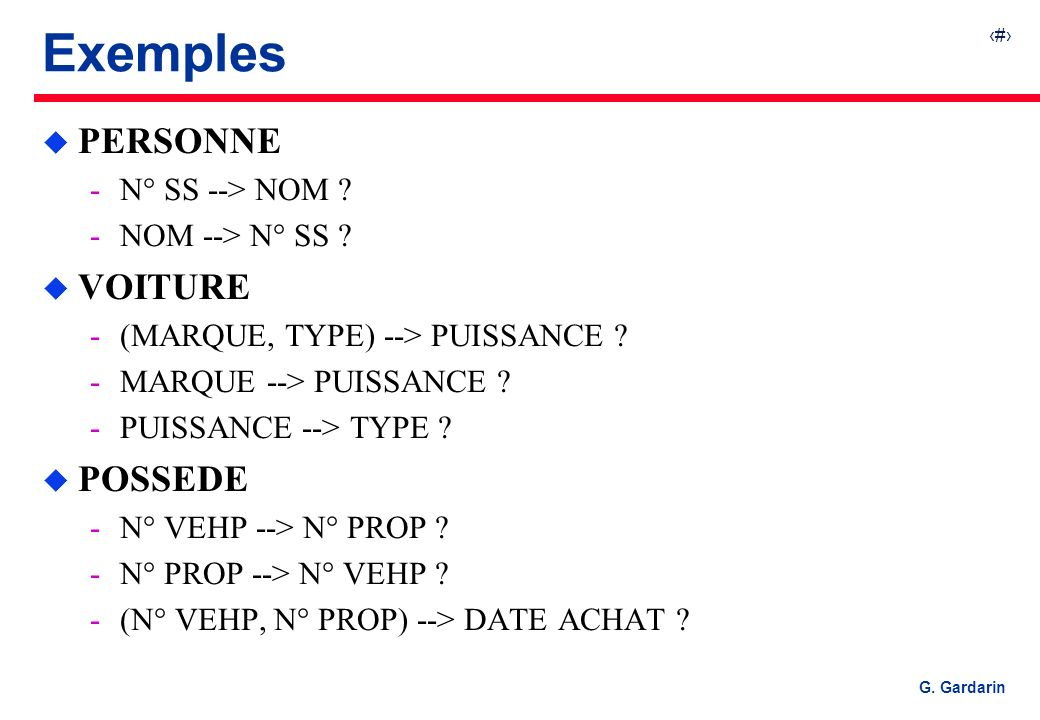 Exemples PERSONNE VOITURE POSSEDE N° SS --> NOM