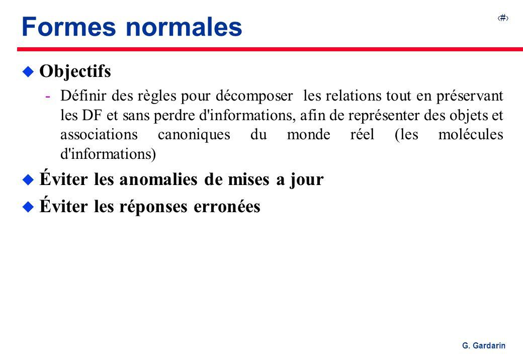 Formes normales Objectifs Éviter les anomalies de mises a jour