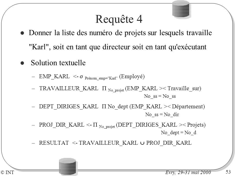 Requête 4Donner la liste des numéro de projets sur lesquels travaille Karl , soit en tant que directeur soit en tant qu exécutant.
