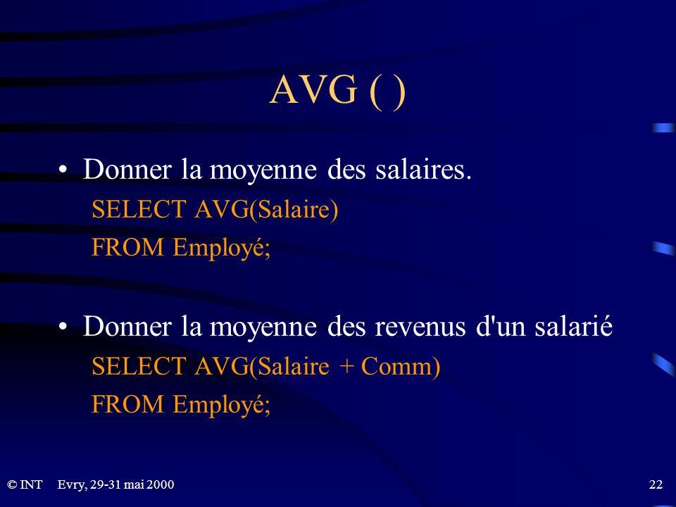 AVG ( ) Donner la moyenne des salaires.