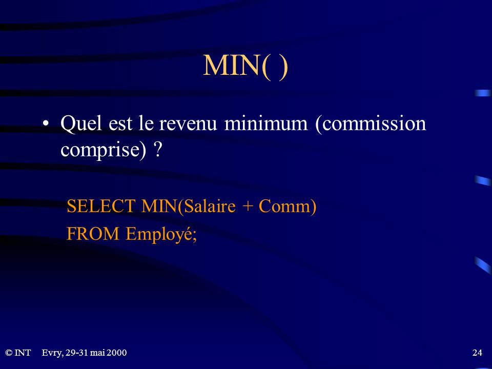 MIN( ) Quel est le revenu minimum (commission comprise)